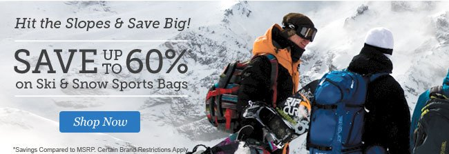 Save up to 60% on Ski and Snow Sports Bags. Shop Now.