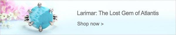 Larimar: The Lost Gem of Atlantis