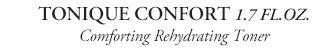 TONIQUE CONFORT 1.7 FL.OZ. | Comforting Rehydrating Toner