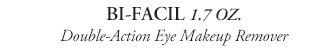 BI-FACIL 1.7 OZ. | Double-Action Eye Makeup Remover