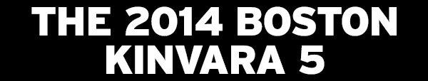 THE 2014 BOSTON KINVARA 5
