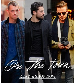 On The Town. Eight men whose style caught our eye. Read & shop now