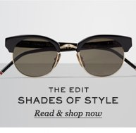The Edit. Shades Of Style. Read & shop now