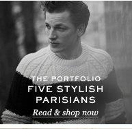 TThe Portfolio. Five Stylish Parisians. Read & shop now
