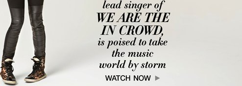 Lead singer of We Are The In Crowd is poised to take the music world by storm. Watch Now.