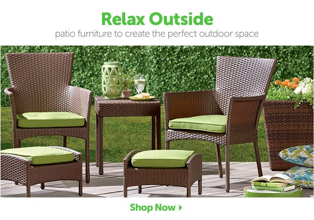 Relax Outside - patio furniture to create the perfect outdoor space - Shop Now