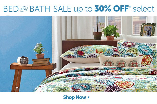Bed and Bath Sale up to 30% OFF* select - Shop Now
