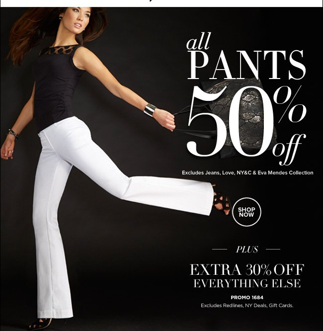 All Pants & Jeans 50% Off Online Only!