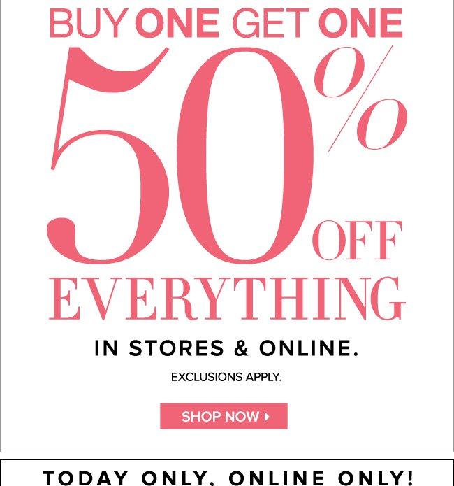 Buy One, Get One 50% Off Everything!