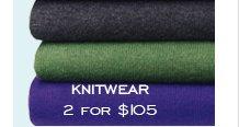 KNITWEAR 2 FOR $105