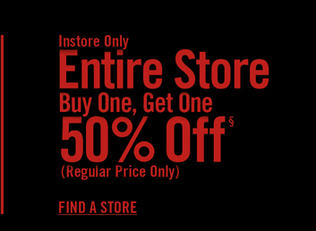 INSTORE ONLY - ENTIRE STORE BOGO 50% OFF