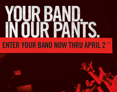 YOUR BAND IN OUR PANTS.