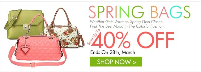 Spring Bags 40% off Shop Now