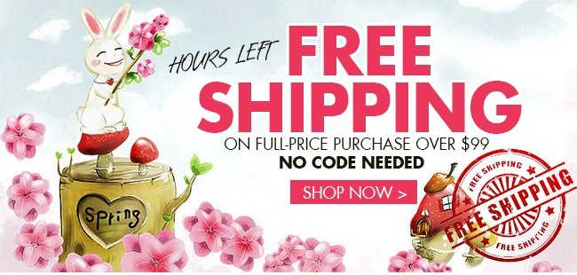 FREE SHIPPING HOURS LEFT ON FULL-PRICE PURCHASE OVER $99 NO CODE NEEDED SHOP NOW>