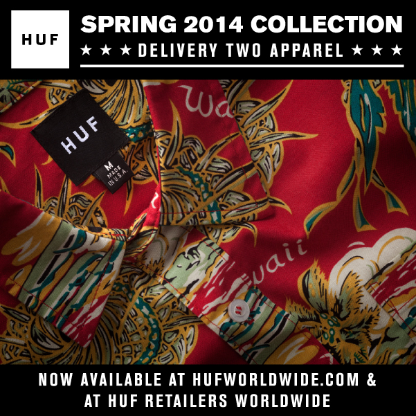 HUF SPRING 2014 COLLECTION // DELIVERY TWO APPAREL