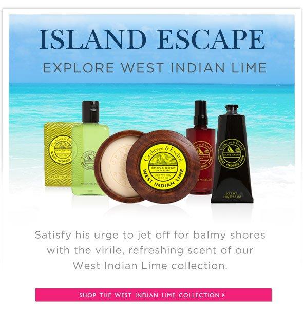 Island Escape. Explore West Indian Lime.