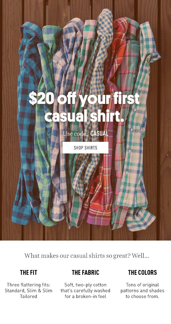 $20 off your first casual shirt