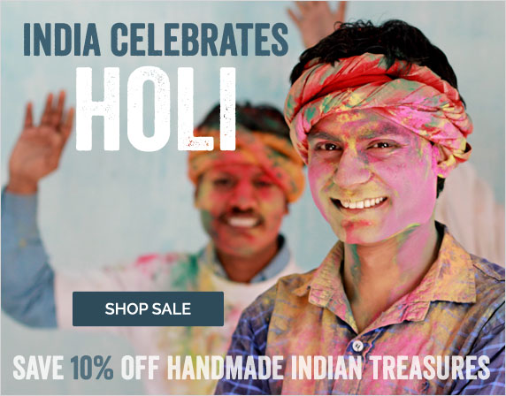 India Celebrates Holi - Save 10% OFF Handmade Indian Treasures - Shop Sale