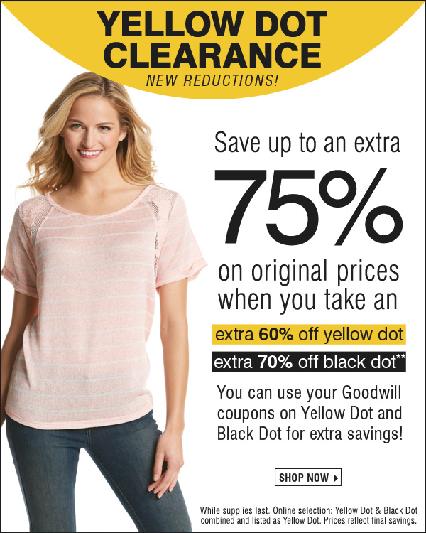 Yellow Dot Clearance - NEW REDUCTIONS! Save up to an extra 75% on original prices when you take an extra 50% off Yellow Dot and an extra 70% off Black Dot**