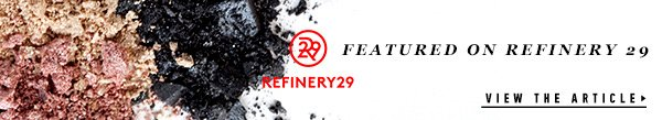 Featured on Refinery 29. View the article
