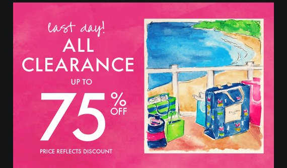 last day! ALL CLEARANCE UP TO 75% OFF PRICE REFLECTS DISCOUNT