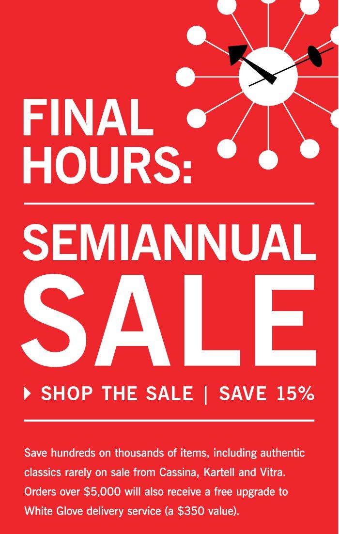 FINAL HOURS SEMIANNUAL SALE SHOP THE SALE | SAVE 15%