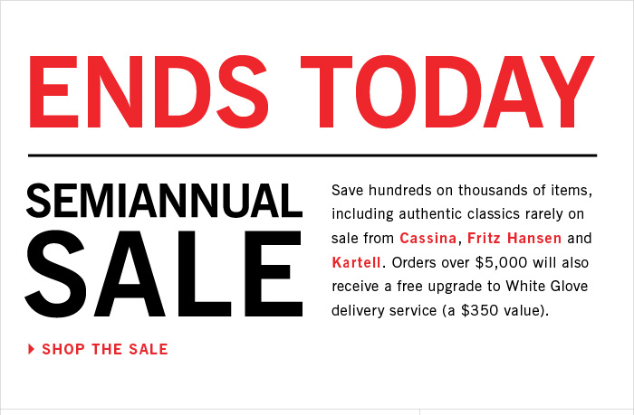 ENDS TODAY SEMIANNUAL SALE