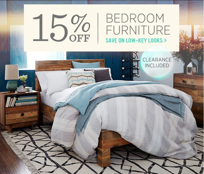 15% Off Bedroom Furniture. Save on low-key looks.