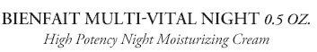 BIENFAIT MULTI-VITAL NIGHT 0.5 OZ. | High Potency Night Moisturizing Cream