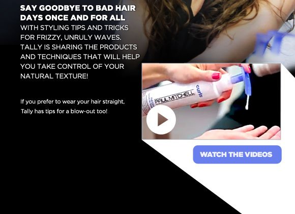 Say goodbye to bad hair days once and for all with styling tips and tricks for styling frizzy, unruly waves. Tally is sharing the products and techniques that will help you take control of your natural texture! If you prefer to wear your hair straight, Tally has tips for a blow-out too! Watch the videos