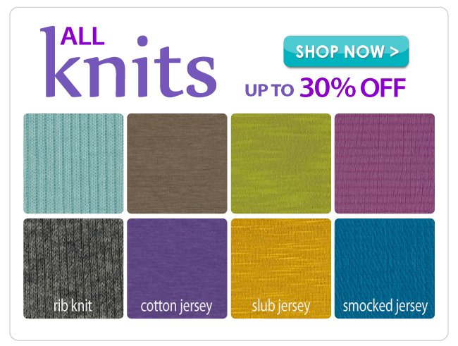 Up to 30% off All Knit Apparel Fabrics