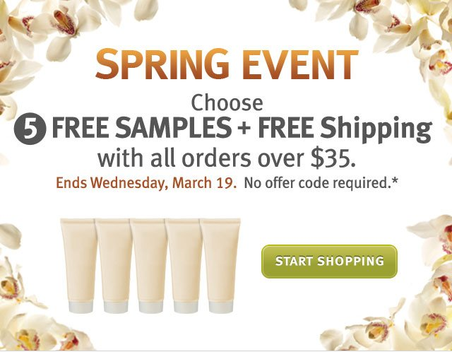 5 free samples + free shipping with all orders over $35. start shopping.