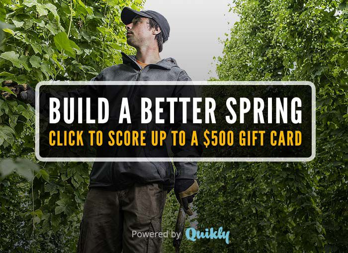 BUILD A BETTER SPRING - SCORE UP TO A $500 GIFT CARD