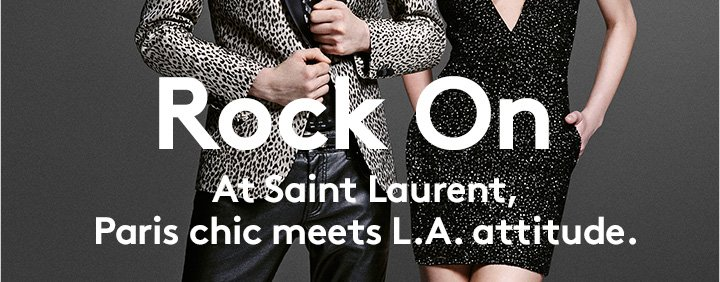 Rock chic gets a major fashion upgrade. Shop the Saint Laurent Spring collection now.