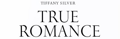 Tiffany Silver: True Romance
