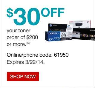 $30 off your toner order of $200 or more. Shop now.