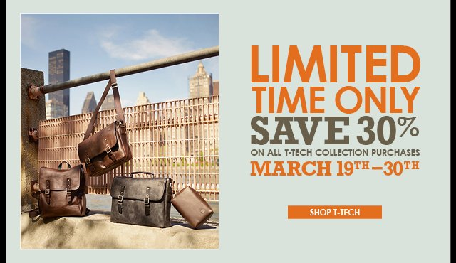 Limited Time Only - Save 30% on all T-Tech Collection Purchases - Shop Now