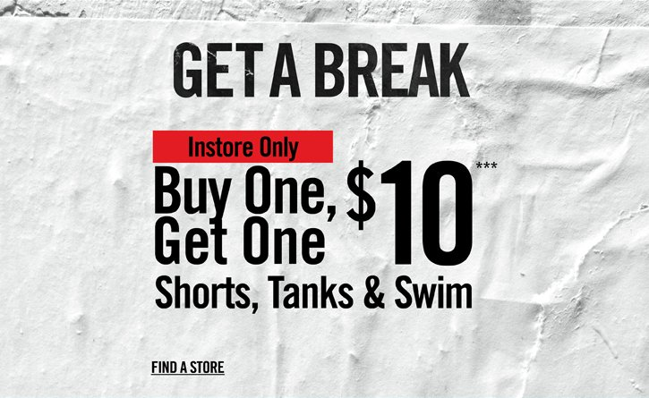 GET A BREAK - INSTORE ONLY - BUY ONE, GET ONE $10