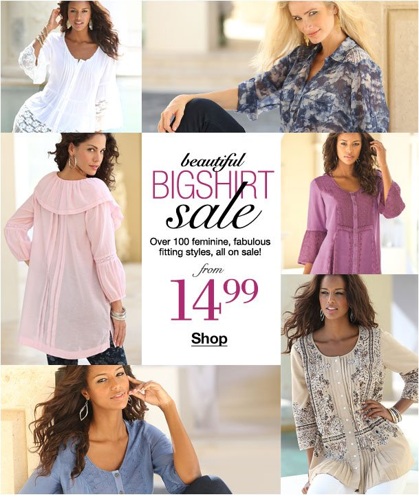 Beautiful bigshirt Sale! Over 100 feminine styles from $14.99