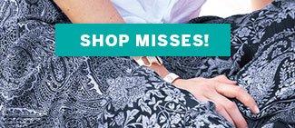 Shop Misses!