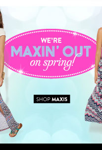 All Maxi Skirts Starting at $15. While Supplies Last. All Maxi Dresses Starting at $18. While Supplies Last. SHOP MAXIS