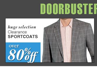 DOORBUSTER Clearance Sportcoats - over 80% Off*