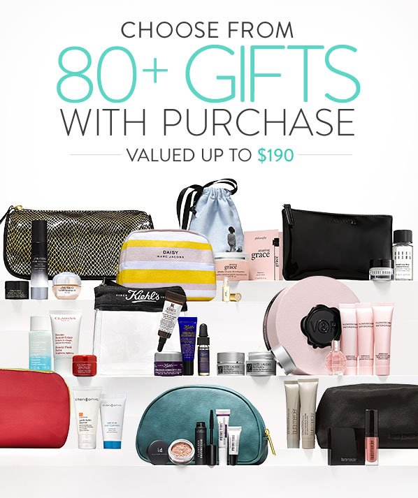 CHOOSE FROM 80+ GIFTS WITH PURCHASE - VALUED UP TO $190
