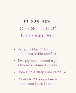 in our new One Smooth U® Underwire Bra