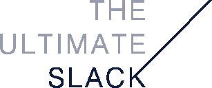 The Ultimate Slack