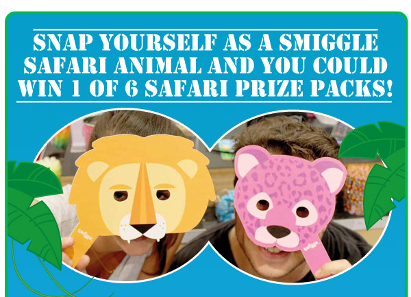 snap yourself as a smiggle safari animal and you could win 1 of 6 safari prize packs!