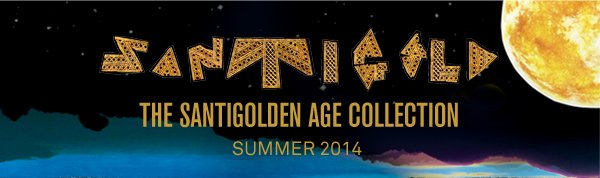 The Santigolden Age Collection - Summer 2014