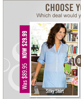 Choose Your Deal. Silky Shirt