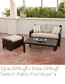 Up to 30% off + Extra 10% off Select Patio Furniture**