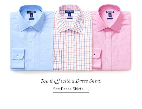 Top it off with a Dress Shirt.